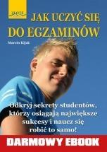Darmowy ebook Jak uczyć się do egzaminów? / Marcin Kijak