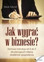 Ebook Jak wygrać w biznesie? / Marek Zabiciel