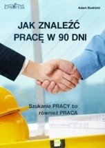 Ebook Jak znaleźć pracę w 90 dni / Adam Budnicki