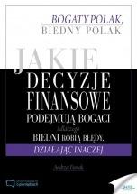 Ebook Bogaty Polak, biedny Polak. Jakie decyzje finansowe podejmują bogaci i dlaczego biedni robią błędy, działając inaczej / Andrzej Fesnak