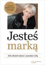 Książka Jesteś marką. Jak odnieść sukces i pozostać sobą / Joanna Malinowska-Parzydło