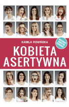 """Książka """"Kobieta Asertywna"""" - Kamila Rowińska"""