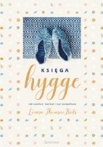 Książka Księga hygge. Jak zwolnić, kochać i żyć szczęśliwie / Louisa Thomsen Brits