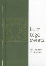 Ebook Kurz tego świata / Mistrz Zen Yuanwu