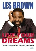 Ebook Live your dreams. Urzeczywistniaj swoje marzenia / Les Brown