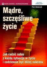 Ebook Mądre szczęśliwe życie / Piotr Adamczyk