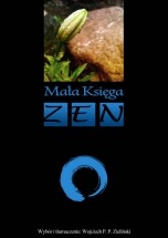 """Darmowy ebook """"Mała Księga Zen - Wojciech P. P. Zieliński (red.)"""""""