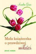 Ebook Mała książeczka o prawdziwej miłości / Anselm Grün