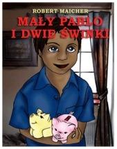 Darmowy ebook Mały Pablo i dwie świnki / Robert Maicher