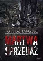Książka Martwa sprzedaż / Tomasz Targosz
