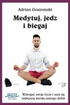 Książka Medytuj, jedz i biegaj / Adrian Gostomski