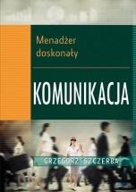 Ebook Menadżer doskonały. Komunikacja / Grzegorz Szczerba
