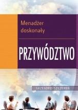 Ebook Menadżer doskonały 3. Przywództwo / Grzegorz Szczerba