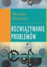 Ebook Menadżer doskonały 5. Rozwiązywanie problemów / Grzegorz Szczerba