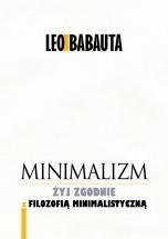 Ebook Minimalizm. Żyj zgodnie z filozofią minimalistyczną / Leo Babauta