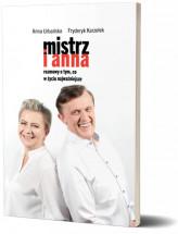 Książka Mistrz i Anna. Rozmowa o tym, co w życiu najważniejsze - Anna Urbańska i Fryderyk Karzełek