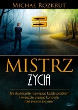 Ebook Mistrz życia / Michał Rozkrut