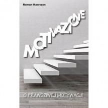 Książka Motivazione. O prawdziwej motywacji / Roman Kawszyn