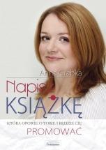 """Ebook """"Napisz książkę, która opowie o Tobie i będzie Cię promować"""" - Anna Grabka"""