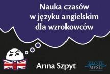 Książka Nauka czasów w języku angielskim dla wzrokowców / Anna Szpyt