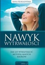 Książka Nawyk wytrwałości. Jak go wykształcić metodą małych kroków / Anna Kuraszyńska
