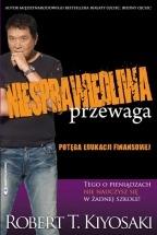 Książka Niesprawiedliwa przewaga / Robert Kiyosaki