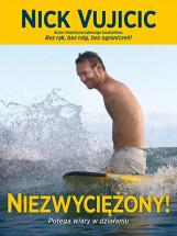 Książka Niezwyciężony! Potęga wiary w działaniu / Nick Vujicic