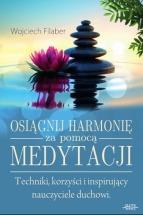 Ebook Osiągnij harmonię za pomocą medytacji: techniki, korzyści i inspirujący nauczyciele duchowi / Wojciech Filaber
