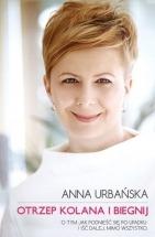 Książka Otrzep kolana i biegnij / Anna Urbańska