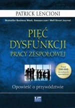 Ebook Pięć dysfunkcji pracy zespołowej. Opowieść o przywództwie / Patrick Lencioni