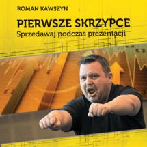Ebook Pierwsze skrzypce .Sprzedawaj podczas prezentacji / Roman Kawszyn