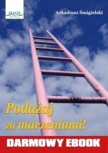 Darmowy Ebook Podążaj za marzeniami / Arkadiusz Śmigielski
