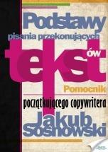 Ebook Podstawy pisania przekonujących tekstów / Jakub Sosnowski