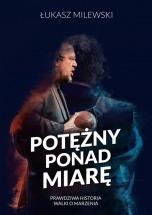 Książka Potężny ponad miarę / Łukasz Milewski