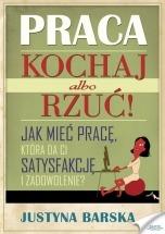 Ebook Praca. Kochaj albo rzuć! / Justyna Barska