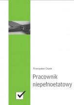 Ebook Pracownik niepełnoetatowy / Przemysław Ciszek
