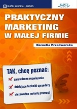 Ebook Praktyczny Marketing w Małej Firmie / Kornelia Przedworska