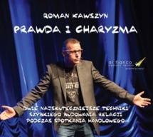 Audiobook Prawda i charyzma. Dwie najskuteczniejsze techniki szybkiego budowania relacji podczas spotkania handlowego / Roman Kawszyn