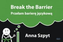 """Książka """"Przełam barierę językową - Break the barrier"""" - Anna Szpyt"""