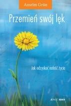 Ebook Przemień swój lęk. Jak odzyskać radość życia? / Anselm Grün