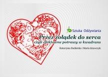 Darmowy ebook Przez żołądek do serca, czyli efektowne potrawy w kwadrans / Marta Krawczyk i Katarzyna Rudnicka