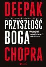 Książka Przyszłość Boga. Praktyczne rozważania o współczesnej duchowości / Deepak Chopra