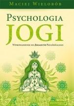 Książka Psychologia jogi. Wprowadzenie do Jogasutr Patańdźalego / Maciej Wielobób