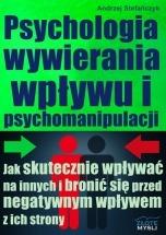 Ebook Psychologia wywierania wpływu i psychomanipulacji / Andrzej Stefańczyk