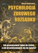 Ebook Psychologia zdrowego rozsądku / Witold Wójtowicz