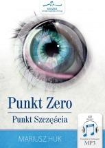 Audiobook Punkt Zero. Punkt Szczęścia / Mariusz Huk
