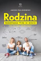 """Książka """"Rodzina. Najważniejsza firma na świecie"""" - Jacek Pulikowski."""