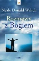 Książka Rozmowy z Bogiem. Tom I / Neale Donald Walsch