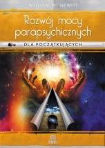 Ebook Rozwój mocy parapsychicznych dla początkujących. Prosty przewodnik po sposobach rozwijania i wyzwalania umiejętności mentalnych / William W. Hewitt