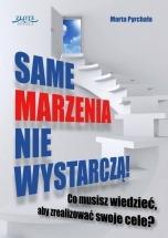 Ebook Same marzenia nie wystarczą! / Marta Pyrchała